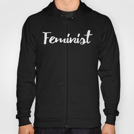 Feminist stylish white letter printed text for women rights, gender equity and feminism Hoody