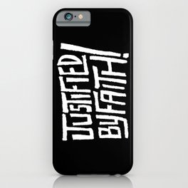 Justified by Faith! iPhone Case