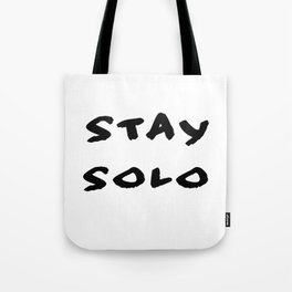 Stay Solo, Clean Tote Bag