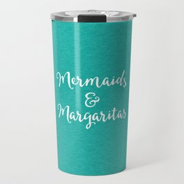 Mermaids & Margaritas Funny Quote Travel Mug