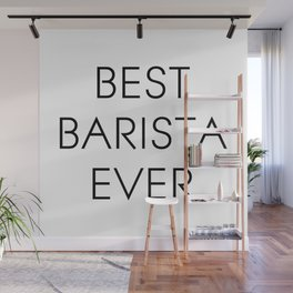 Best barista ever. Barista gift, coffee cup. Wall Mural