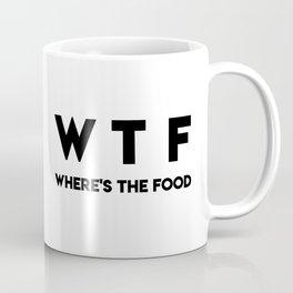 WTF Where's The Food Coffee Mug
