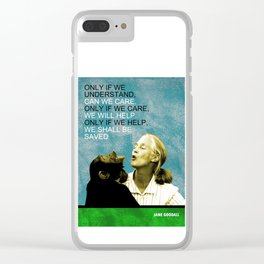 Jane Goodall Quote 1 Clear iPhone Case