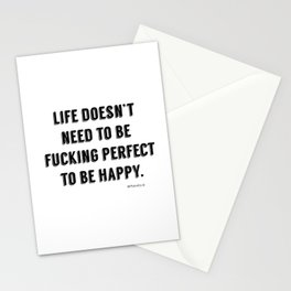 Life Doesn't Need To Be... Stationery Cards
