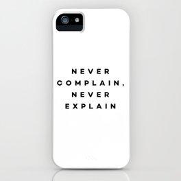 Never complain,never explain iPhone Case