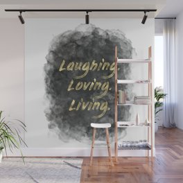 Laughing. Loving. Living. (gold on charcoal) Wall Mural