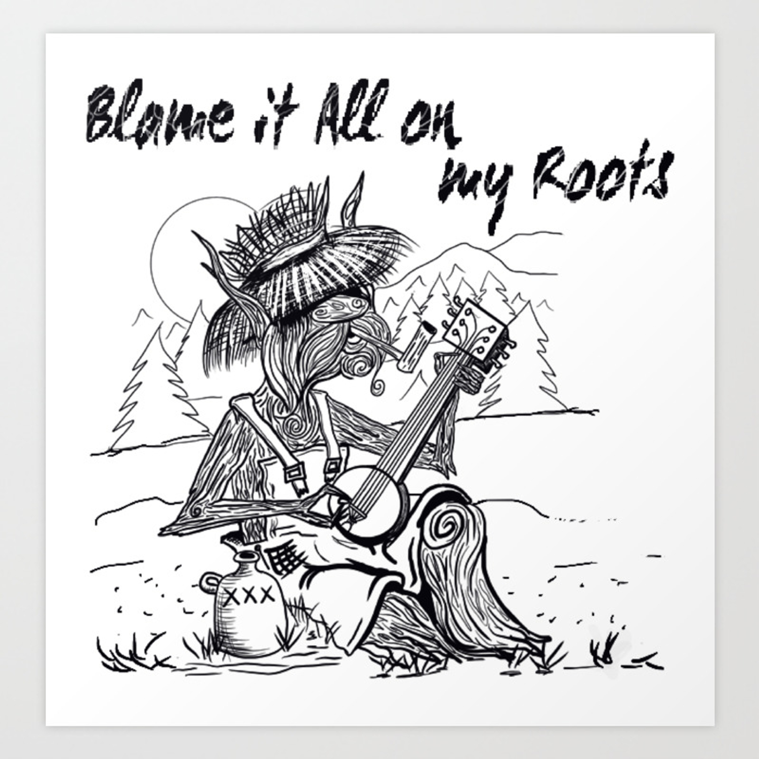 Blame It All On My Roots Art Print By Mariejeffreyfineart Society6