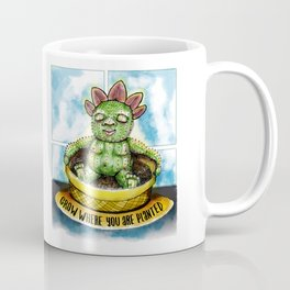 Grow where you are planted Coffee Mug