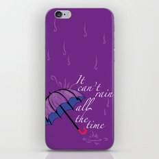 It can't rain ALL the time iPhone & iPod Skin