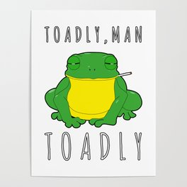 Toadly, Man. Toadly Funny Smoking Toad Frog Amphibian Medical Student Poster