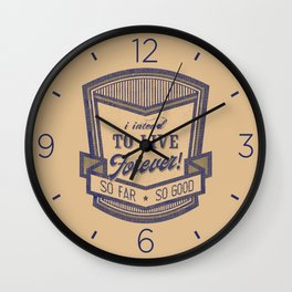 Live forever funny quote vintage logo Wall Clock