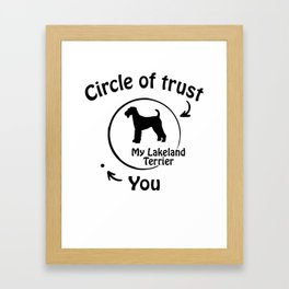 Circle of trust my Lakeland Terrier Framed Art Print