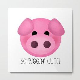 So Piggin' Cute! Metal Print