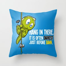 Hang in there... Throw Pillow