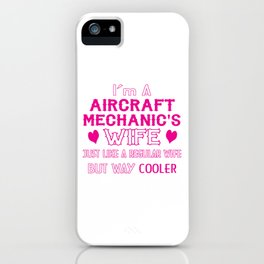 Aircraft Mechanic's Wife iPhone Case