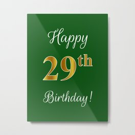 "Elegant ""Happy 29th Birthday!"" With Faux/Imitation Gold-Inspired Color Pattern Number (on Green) Metal Print"