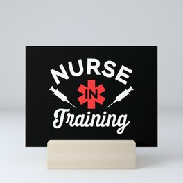 Funny Nursing Student Gift - Nurse in Training Mini Art Print