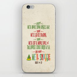 Buddy the Elf! And then...we'll snuggle. iPhone Skin
