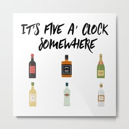 five a' clock Metal Print