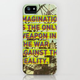 IMAGINATION IS THE ONLY WEAPON iPhone Case