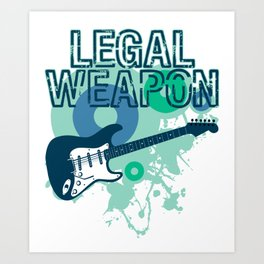 """Legal Weapon"" for music lovers and musically inclined persons all over the world! Art Print"