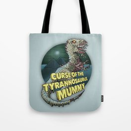 Curse of the Tyrannosaurus Mummy Tote Bag