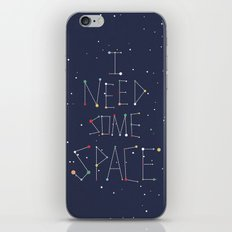I Need Some Space iPhone & iPod Skin