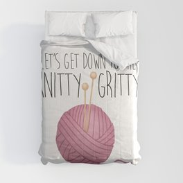 Let's Get Down To The Knitty-Gritty Comforters