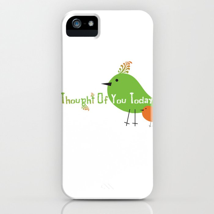 I Thought Of You Today iPhone Case