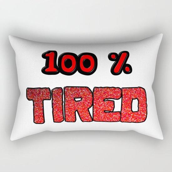 100 Percent Tired Rectangular Pillow