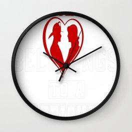 My heart belongs to a Firefighter Wall Clock