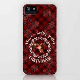 Rudolph Red Plaid Have a Holly, Jolly CHRISTMAS typography iPhone Case