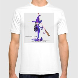Unpredictable But Wickedly Fun T-shirt