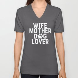 Wife Mother Dog Lover Unisex V-Neck