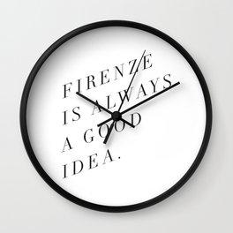 Firenze (Florence) is Always a Good Idea Wall Clock
