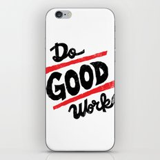 Do Good Work iPhone & iPod Skin