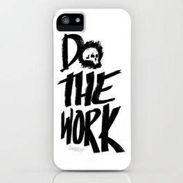 Do the Work | Motivational quote | Black and White Hand Lettered Quote iPhone Case