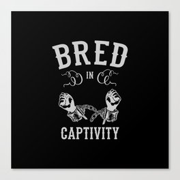 Bred In Captivity Canvas Print