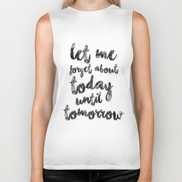 Let Me Forget About Today Until Tomorrow Biker Tank