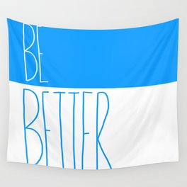 Be Better Wall Tapestry