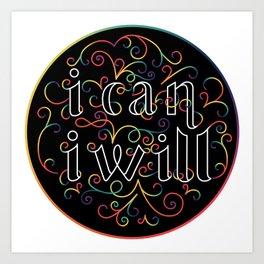 I Can, I Will Art Print