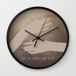 Cross My Heart & Hope To Die.  Wall Clock