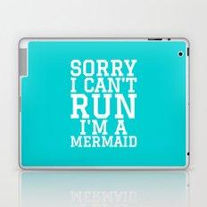 SORRY I CAN'T RUN I'M A MERMAID Laptop & iPad Skin