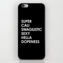 SUPER CALI SWAGILISTIC SEXY HELLA DOPENESS (Black & White) iPhone Skin