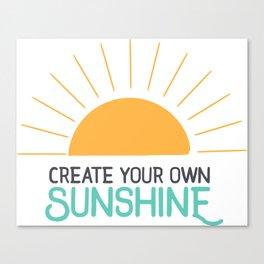 Create Your Own Sunshine Canvas Print