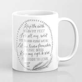 Keep the Earth Below my Feet Coffee Mug