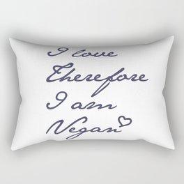 I love therefore I am vegan Rectangular Pillow