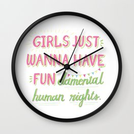 Girls Just Wanna Have Fundamental Human Rights Wall Clock