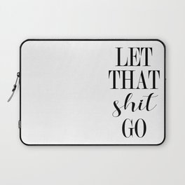 forgive them all and move on , stress buster Laptop Sleeve