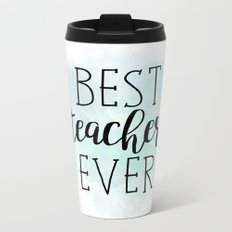 Best Teacher Ever Metal Travel Mug